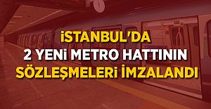 İstanbul'da 2 yeni metro hattının sözleşmeleri imzalandı