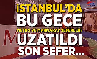 İstanbul'da Metro ve Marmaray sefer saatleri uzatıldı! Son Sefer...