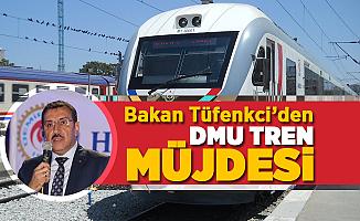 Bakan Tüfenkci'den DMU tren müjdesi