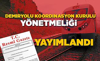 Demiryolu Koordinasyon Kurulu Yönetmeliği Resmi Gazete'de Yayımlandı