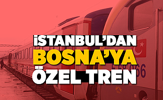 İstanbul'dan Srebrenitsa'ya Özel Tren