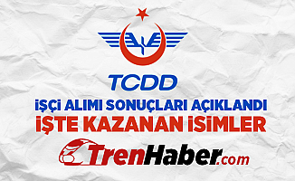 TCDD İşçi Alımı Sonuçları Açıklandı! İşte kazananların isim listesi
