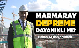 """Bakan Arslan: """"Marmaray 7,5 şiddetinde depreme dayanıklı"""""""