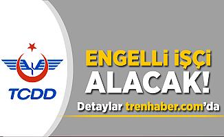 TCDD (Devlet Demiryolları) Engelli İşçi Alımı Yapacak
