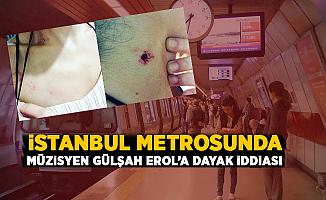 İstanbul Metrosunda müzisyen Gülşah Erol'a dayak iddiası