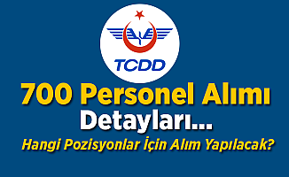 TCDD 700 Personel Alımı Kapsamında Detaylar Ortaya Çıktı
