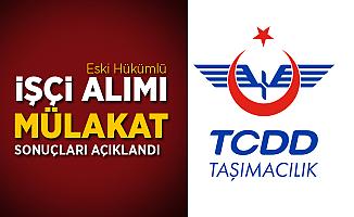 TCDD Eski Hükümlü Personel Alımı Mülakat Sonuçları Açıklandı