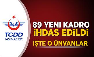 TCDD Taşımacılık A.Ş.'ye 89 yeni kadro resmi gazetede yayımlandı