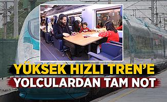 'Yüksek Hızlı Tren' Yolculardan Tam Not Aldı
