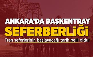 Ankara'da BaşkentRay Seferberliği! Tren seferlerinin başlayacağı tarih belli oldu