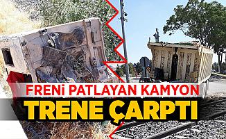 Freni patlayan kamyon trene çarptı!