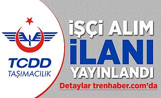 TCDD Taşımacılık İşçi Alım İlanı Yayınlandı! İşte Başvuru şartları?