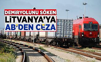 Demiryolunu söken Litvanya Demiryolları'na AB'den ceza