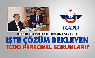 TCDD Kurum İdari Kurul Toplantısı Yapıldı! İşte çözüm bekleyen TCDD personel sorunları