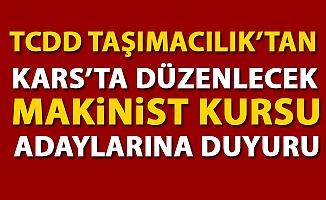 TCDD Taşımacılık'tan Kars'ta Düzenlecek Makinist Kursu Adaylarına Önemli Duyuru!