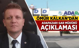 Ömür Kalkan'dan Adapazarı Gar Müdürü Açıklaması