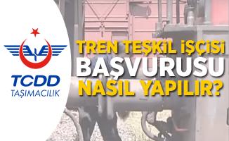 TCDD Tren teşkil işçisi başvurusu nasıl yapılır?