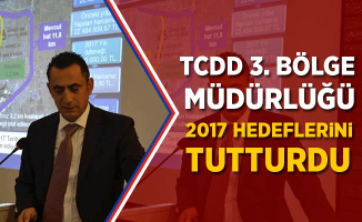 TCDD 3. Bölge Müdürlüğü 2017 Hedeflerini Tutturdu