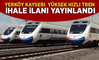 Kayseri-Yerköy Yüksek Hızlı Tren Projesi İhale İlanı