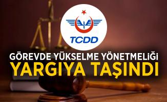 TCDD personeli görevde yükselme yönetmeliği yargıya taşındı