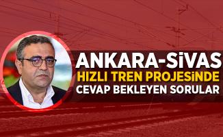 Ankara-Sivas hızlı tren projesinde cevap bekleyen sorular