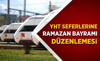 YHT Seferlerine 'Ramazan Bayramı' Düzenlemesi