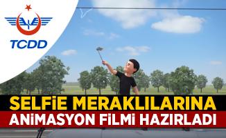 TCDD Selfie Meraklılarına Animasyon Filmi Hazırladı