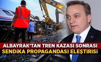 Albayrak'tan 'Sendika Propagandası' Eleştirisi