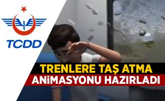 TCDD'den 'trenlere taş atma' animasyonu
