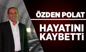 YOLDER Başkanı Özden Polat Hayatını Kaybetti