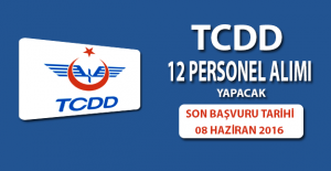 TCDD 12 Personel Alacak Son Başvuru Tarihi 8 Haziran 2016