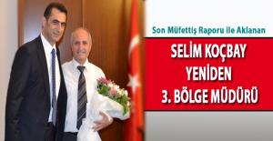 Selim KOÇBAY Yeniden 3. Bölge Müdürü Oldu