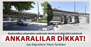 Ankaralılar Dikkat! Demiryolu köprüleri yıkılacak trafik akışı değişecek