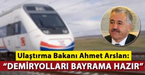 Ahmet Arslan: Demiryolları Kurban Bayramına Hazır