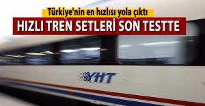 Hızlı Tren Setleri Son Testte