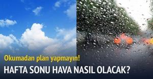 Hafta sonu hava nasıl olacak? 19-20 Kasım günleri tüm yurtta hava durumu