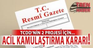 TCDD'nin 2 Projesi için acele kamulaştırma kararı