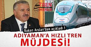 Bakan Arslan açıkladı! Adıyaman'a hızlı tren müjdesi