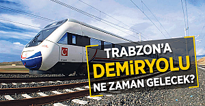 Trabzona Tren Ne Zaman Gelecek?