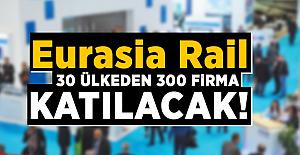Eurasia Rail 2017'ye 30 ülkeden 300 firma katılacak!