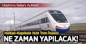 Halkalı-Kapıkule hızlı tren ihalesi ne zaman yapılacak?