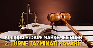 Kırıkkale İdare Mahkemesinden 2. Turne Tazminatı Kararı!