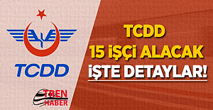 TCDD 15 İşçi Alacak! İşte Detaylar..