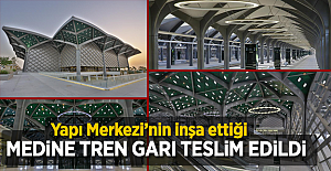 Yapı Merkezinin İnşa Ettiği Medine Tren Garı Teslim Edildi
