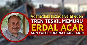 Adana'daki kazada vefat eden Tren Teşkil Memuru Erdal Acar Son yolculuğuna uğurlandı