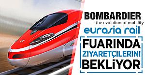 Bombardier Transportation, En Gelişmiş Teknolojilerini Eurasia Rail Fuarı'nda Sergileyecek