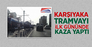 Karşıyaka Tramvayı İlk Gününde Kaza Yaptı