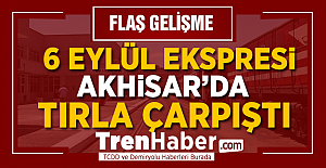 6 Eylül Ekspresi Akhisar'da Tırla Çarpıştı
