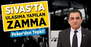 Sivas'ta Ulaşıma Yapılan Zamma Peker'den Tepki!