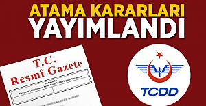 TCDD, TCDD Taşımacılık ve TÜVASAŞ Atama Kararları Resmi Gazetede Yayımlandı